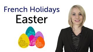 Learn French Holidays - Easter - Pâques