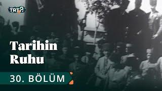 Tarihin Ruhu | Büyük Taarruz Öncesi ve Sonrası Ankara | 30…