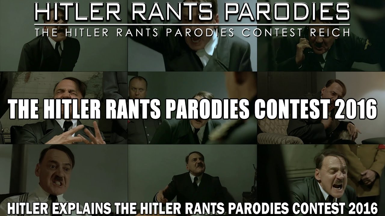 The Hitler Rants Parodies Contest 2016