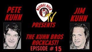 Ep. 15 The Kuhn Bros ROCKCAST!