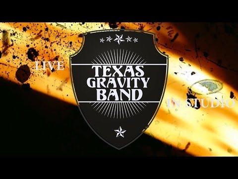 Texas Gravity Band - Live In Studio