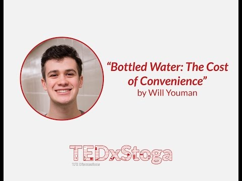 """Bottled Water: The Cost of Convenience"" -Will Youman"