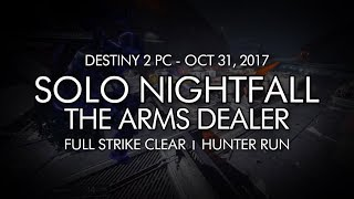 Destiny 2 - Solo Nightfall: The Arms Dealer (Hunter - Week 9) [PC]