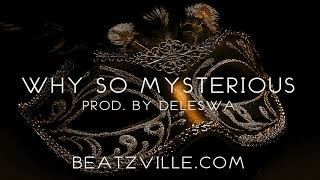 WHY SO MYSTERIOUS (Remastered) | Dark Orchestral Hip Hop / Rock joint - Prod. by Deleswa