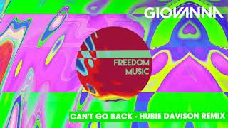 Giovanna - Cant Go Back (Hubie Davison Remix Official Video)