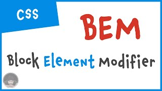 Writing modular CSS with BEM - Block, Element, Modifier in 6 minutes