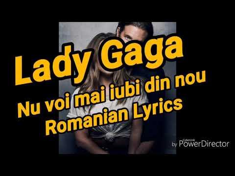 Lady Gaga~ I'll Never Love Again(Romanian Lyrics)