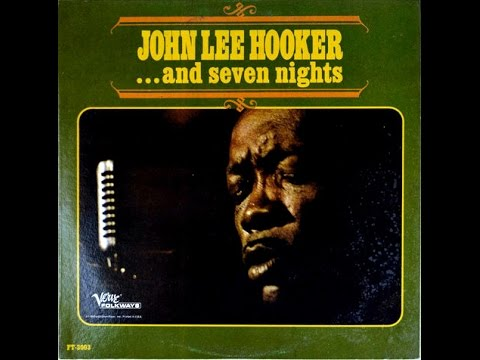 JOHN LEE HOOKER‎–  And Seven Nights Full Album