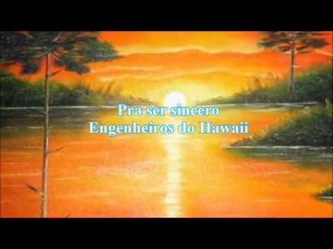 Engenheiros Do Hawaii. Pra Ser Sincero.