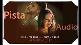 Maria Parrado Ft. Jose Antonio Un Milagro - Pista