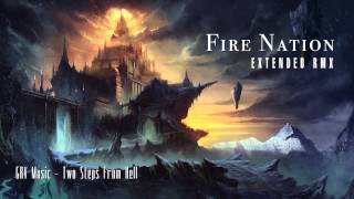 Fire Nation (Extended RMX) ~ GRV Music & Two Steps From Hell