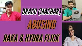 Draco(Machar) abusing RAKAZONE & HYDRA FLICK