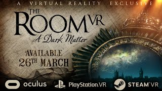 The Room VR: A Dark Matter - Official Trailer