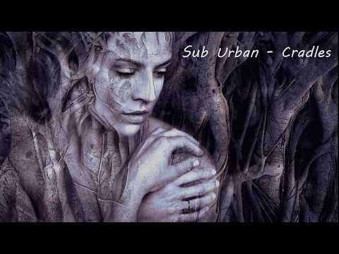 Sub Urban - Cradles ( Lyrics)
