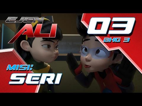 Ejen Ali (Episod 3 Bhg 3) - Misi : SERI