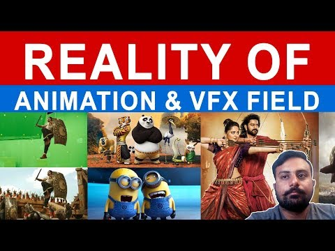 Reality of Animation & Vfx field
