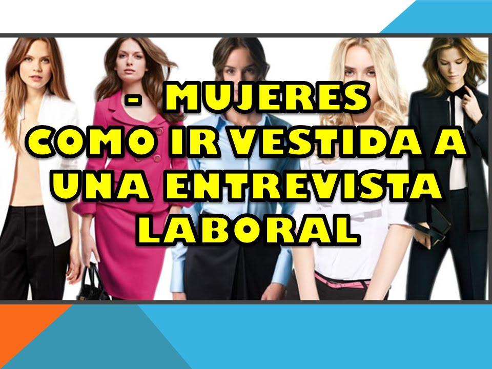 Entrevista Laboral Mujeres Como Ir Vestida Correctamente Youtube