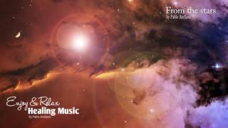 Beautiful and relaxing Meditation Music From the stars by Pablo Arellano
