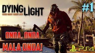 """Dying Light (PS4): """"Onda, Onda, Mala Onda!"""" #1"""