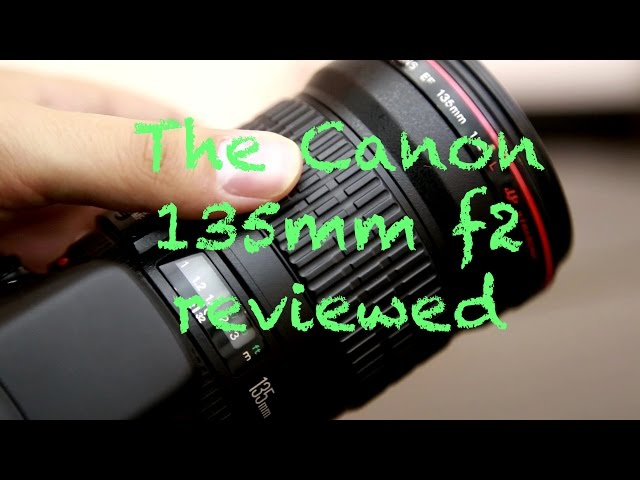 A Review of Canons EF 135mm f/2 L Series Lens