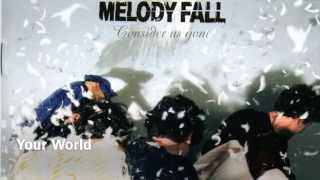 Watch Melody Fall Your World video