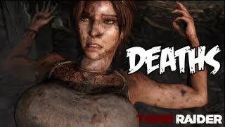 Tomb Raider - All Death Scenes [HD] Compilation