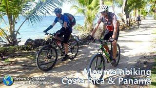 Costa Rica & Panama Mountainbiking