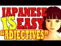 "Lesson 6: Japanese ""Adjectives"" - the real secret that makes them easy. What schools never teach."