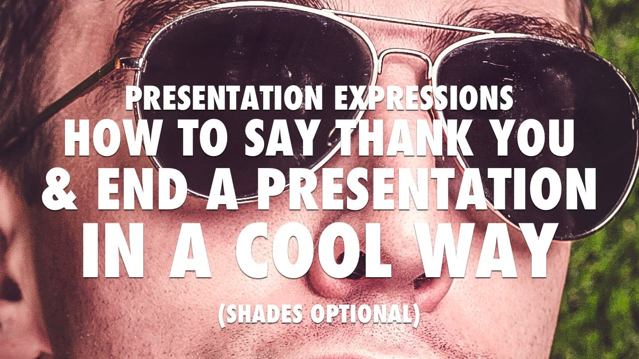 how to say thank you at the end of a presentation in a