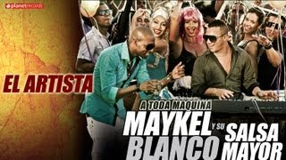 MAYKEL BLANCO Y SU SALSA MAYOR - El Artista (Official Web Clip)