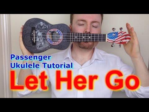 Passenger - Let Her Go (Ukulele Tutorial)