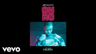 Play Oh No (feat. Calboy)