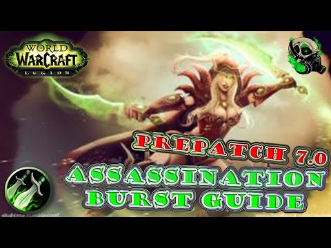 Prepatch 7.0 Assassination Rogue - How to Burst & WA Strings - World of Warcraft Legion 7.0