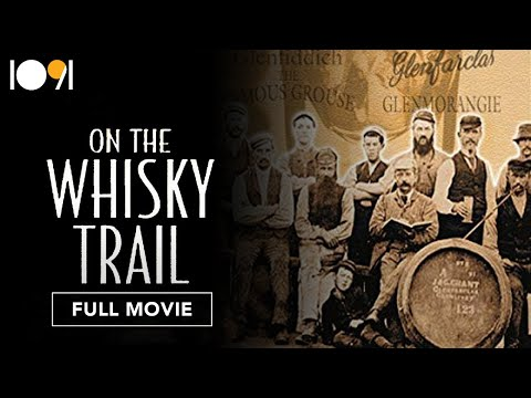 On The Whisky Trail: The History Of Scotland's Famous Drink (FULL DOCUMENTARY)