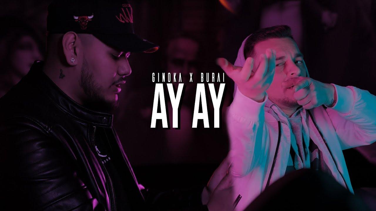 Download Ginoka x Burai - AY AY /Official 4k Videoclip/