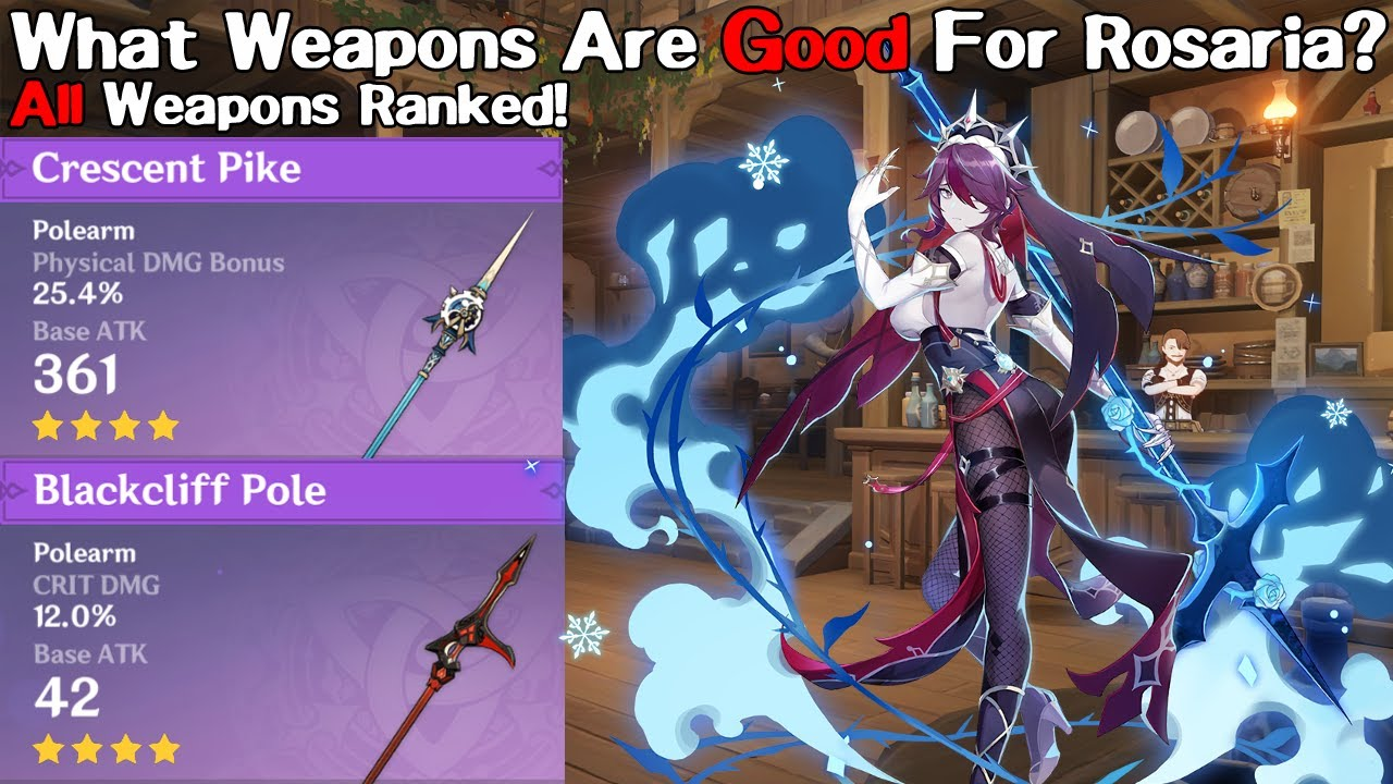 What Are The Best Weapons For Rosaria All Weapons Ranked Genshin Impact