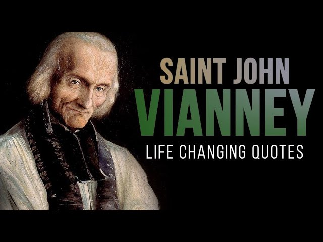 ST JOHN VIANNEY - LIFE CHANGING QUOTES