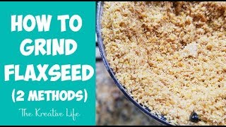 How To Grind Flaxseed (2 Methods)