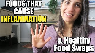 TOP 5 FOODS THAT CAUSE INFLAMMATION + Healthy Food Swaps