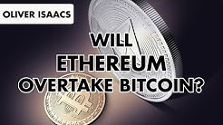 Will Ethereum Overtake Bitcoin?
