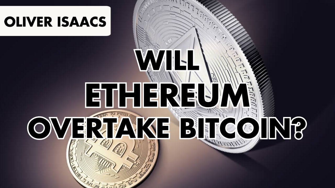 Will Ethereum Overtake Bitcoin? 7