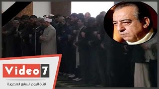 صلاة الجنازة على جثمان الراحل أحمد راتب بمسجد الحصرى فى أكتوبر