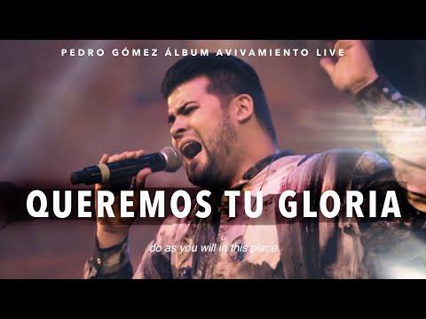 Pedro Gómez – Queremos Tu Gloria (Letra)