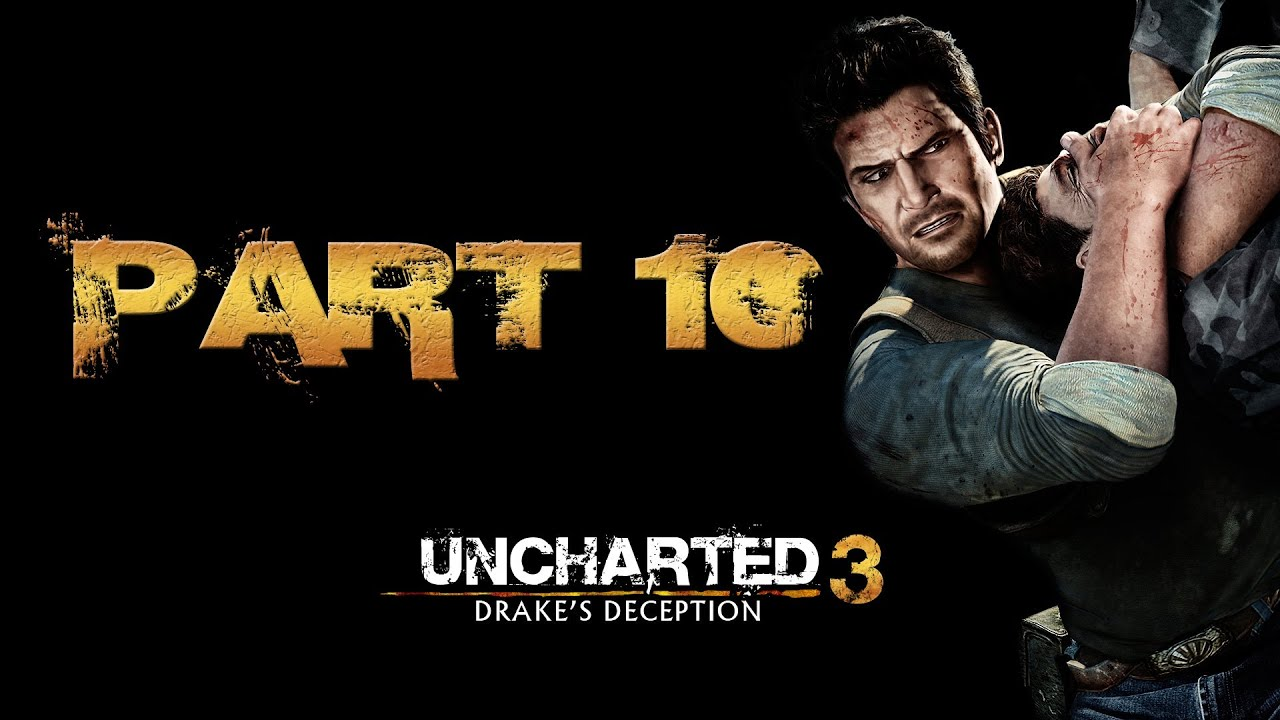 Uncharted 3 Playthrough Part 10 Chateau and Sun Moon ...