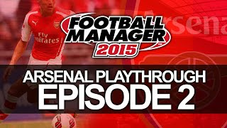 Arsenal FC - Episode 2 vs Manchester United | Football Manager 2015 Let's Play Thumbnail