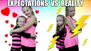 EXPECTATIONS vs REALITY of Having a Sibling! All Expectations vs Reality In One Video!!!