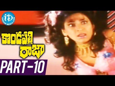 Kondapalli Raja Full Movie Part 10 |...