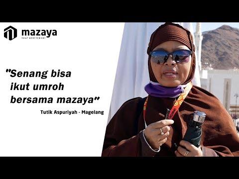 Umroh Sesuai Sunnah : Senang Bisa Ikut Umroh Bersama Mazaya ( Tutik Aspuriyah - Magelang  )
