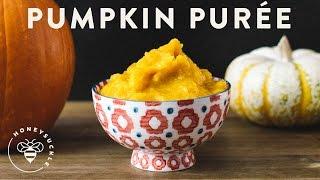 Make Your Own Natural Pumpkin PurÉe - Honeysuckle