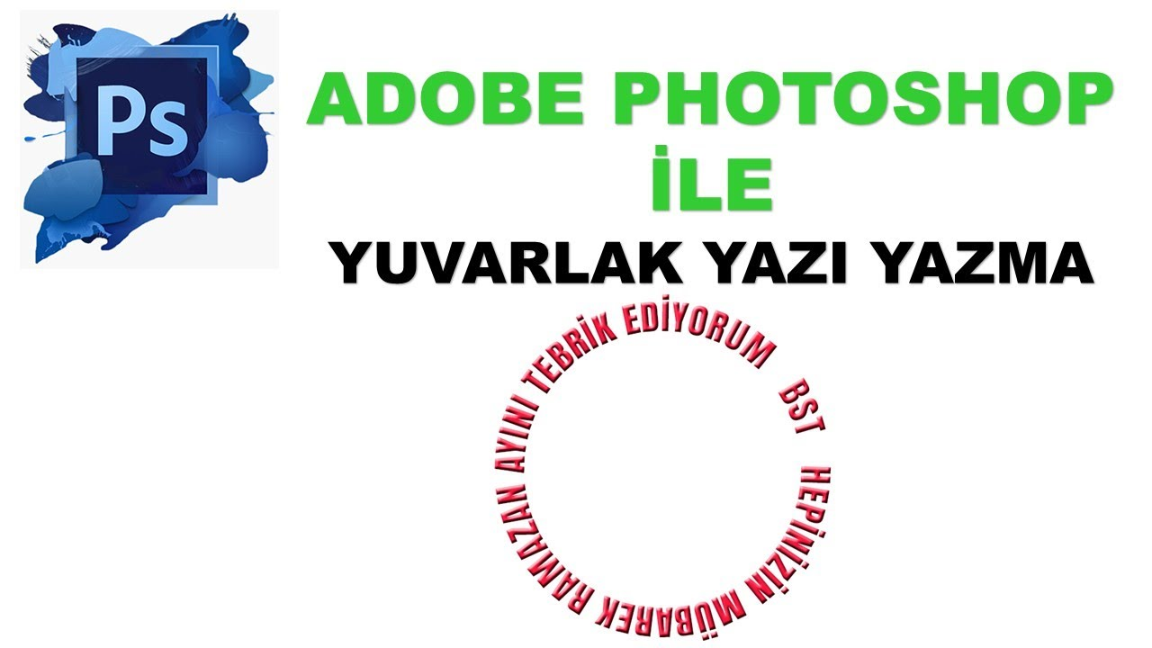 DERS : 7 - Photoshop CC' de Daire İçine Dairesel Yazı Yazmak.
